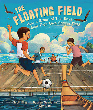Cover: The Floating Field: How a Group of Thai Boys Built Their Own Soccer Field