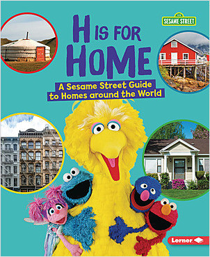 Cover: H Is for Home: A Sesame Street ® Guide to Homes around the World