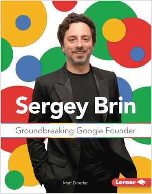 Cover: Sergey Brin: Groundbreaking Google Founder