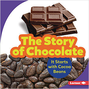 Cover: The Story of Chocolate: It Starts with Cocoa Beans