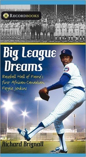 Cover: Big League Dreams: Baseball Hall of Fame's first African-Canadian, Fergie Jenkins