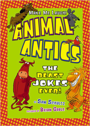 Cover: Animal Antics: The Beast Jokes Ever!