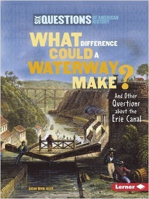 Cover: What Difference Could a Waterway Make?: And Other Questions about the Erie Canal