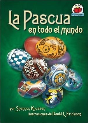 Cover: La Pascua en todo el mundo (Easter around the World)