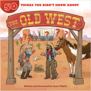 Cover: 50 Things You Didn't Know about the Old West