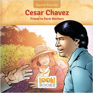 Cover: Cesar Chavez: Friend to Farm Workers