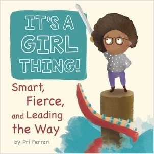 Cover: It's a Girl Thing!: Smart, Fierce, and Leading the Way