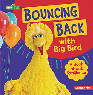 Cover: Bouncing Back with Big Bird: A Book about Resilience
