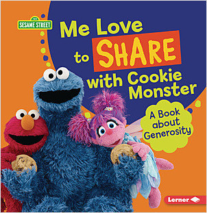 Cover: Me Love to Share with Cookie Monster: A Book about Generosity
