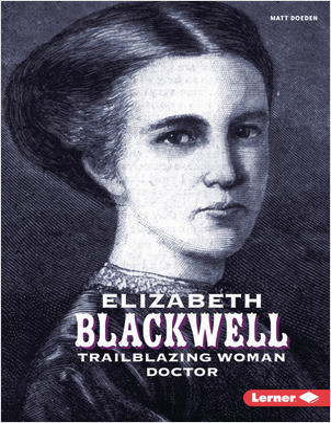 Cover: Elizabeth Blackwell: Trailblazing Woman Doctor