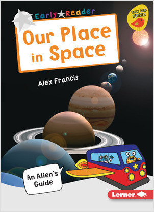 Cover: Our Place in Space: An Alien's Guide
