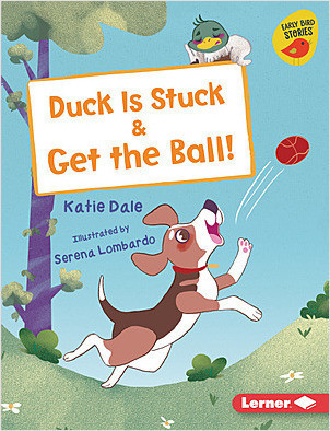 Cover: Duck Is Stuck & Get the Ball!