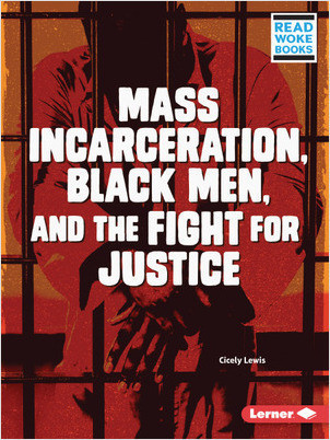Cover: Mass Incarceration, Black Men, and the Fight for Justice