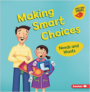 Cover: Making Smart Choices: Needs and Wants