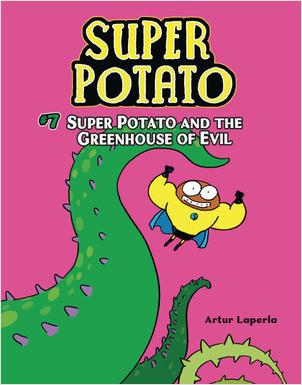 Cover: Super Potato and the Greenhouse of Evil: Book 7