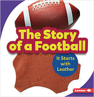 Cover: The Story of a Football: It Starts with Leather