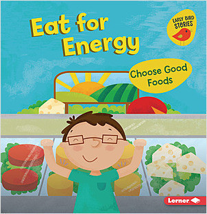 Cover: Eat for Energy: Choose Good Foods
