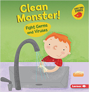 Cover: Clean Monster!: Fight Germs and Viruses