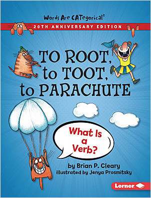 Cover: To Root, to Toot, to Parachute, 20th Anniversary Edition: What Is a Verb?