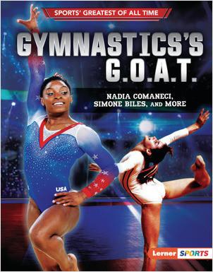 Cover: Gymnastics's G.O.A.T.: Nadia Comaneci, Simone Biles, and More