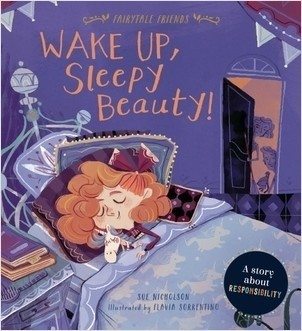 Cover: Wake Up, Sleepy Beauty!: A Story about Responsibility