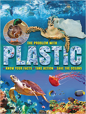 Cover: The Problem with Plastic: Know Your Facts, Take Action, Save the Oceans