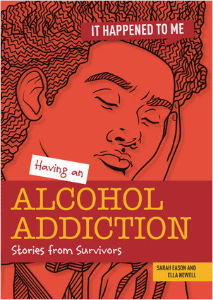 Cover: Having an Alcohol Addiction: Stories from Survivors