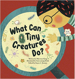 Cover: What Can Tiny Creatures Do?: Microorganisms