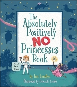 Cover: The Absolutely, Positively No Princesses Book