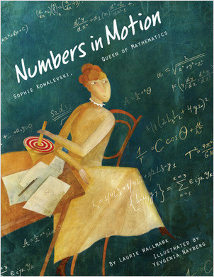 Cover: Numbers in Motion: Sophie Kowalevski, Queen of Mathematics