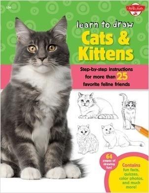 Cover: Learn to Draw Cats & Kittens: Step-by-step instructions for more than 25 favorite feline friends