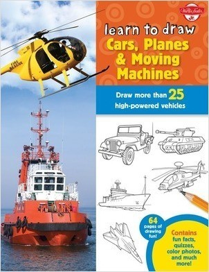 Cover: Learn to Draw Cars, Planes & Moving Machines: Step-by-step instructions for more than 25 powerful machines and vehicles