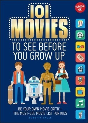 Cover: 101 Movies to See Before You Grow Up