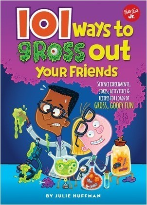 Cover: 101 Ways to Gross Out Your Friends