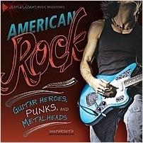 Cover: American Rock: Guitar Heroes, Punks, and Metalheads