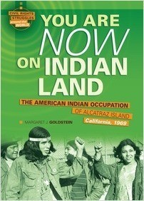 Cover: You Are Now on Indian Land: The American Indian Occupation of Alcatraz Island, California, 1969