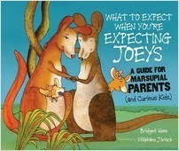 Cover: What to Expect When You're Expecting Joeys: A Guide for Marsupial Parents (and Curious Kids)