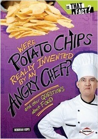 Cover: Were Potato Chips Really Invented by an Angry Chef?: And Other Questions about Food