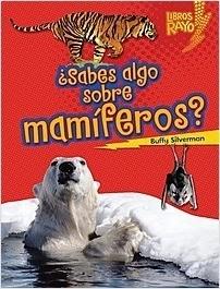 Cover: ¿Sabes algo sobre mamíferos? (Do You Know about Mammals?)