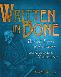 Cover: Written in Bone: Buried Lives of Jamestown and Colonial Maryland