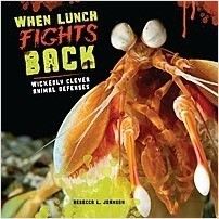 Cover: When Lunch Fights Back: Wickedly Clever Animal Defenses