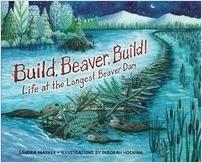 Cover: Build, Beaver, Build!: Life at the Longest Beaver Dam