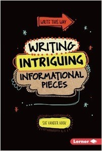 Cover: Writing Intriguing Informational Pieces