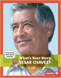 Cover: What's Your Story, Cesar Chavez?