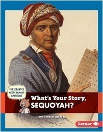Cover: What's Your Story, Sequoyah?