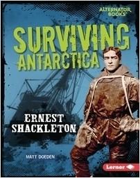 Cover: Surviving Antarctica: Ernest Shackleton