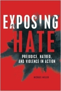 Cover: Exposing Hate: Prejudice, Hatred, and Violence in Action