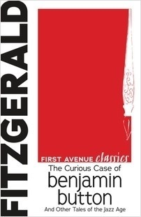Cover: The Curious Case of Benjamin Button: And Other Tales of the Jazz Age