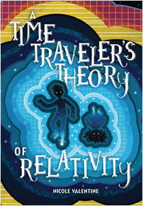Cover: A Time Traveler's Theory of Relativity