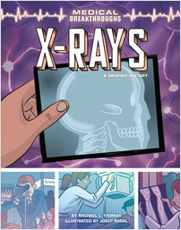 Cover: X-Rays: A Graphic History